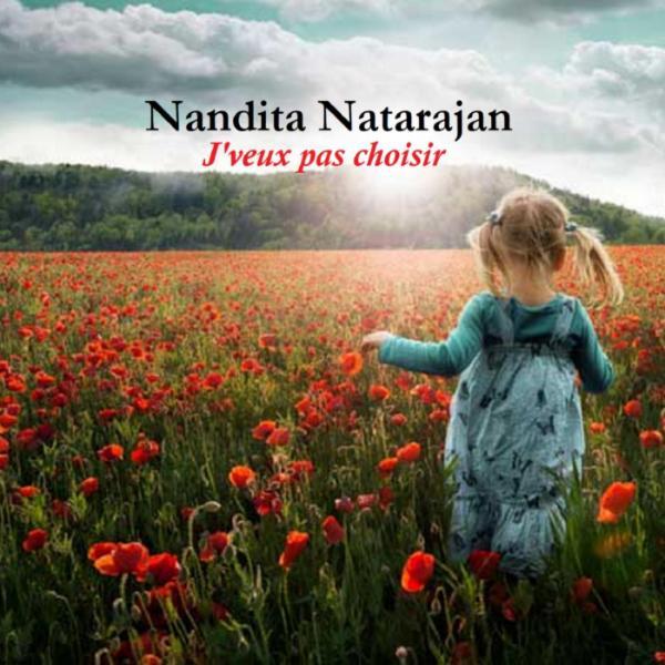Jveux pas choisir single by Nandita Natarajan